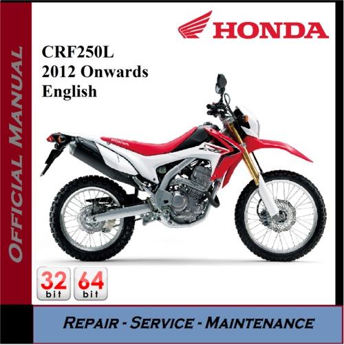 2012 Honda Crf250l Specs Released: Honda CRF250L 2012 Onwards Workshop Service Repair Manual