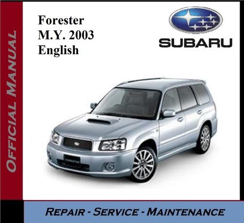 subaru forester m y 2003 service repair workshop manual. Black Bedroom Furniture Sets. Home Design Ideas