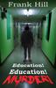 Thumbnail Education! Education! Murder! Ebook - mobi File