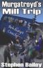 Thumbnail Murgatroyds Mill Trip Ebook - EPub File