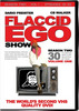 Thumbnail Flaccid Ego Show - Season 2 vol.1 (mp4)