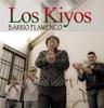 Thumbnail los kiyos - BARRIO FLAMENCO