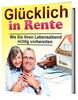Thumbnail Das eBook Glücklich in Rente  Wie Sie Ihren Lebensabend ri
