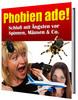 Thumbnail Phobien ade  Schluß mit Ängsten vor Spinnen, Mäusen & Co!