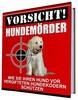 Thumbnail Vorsicht Hundemörder - Wie Sie Ihren Hund vor vergifteten Hu