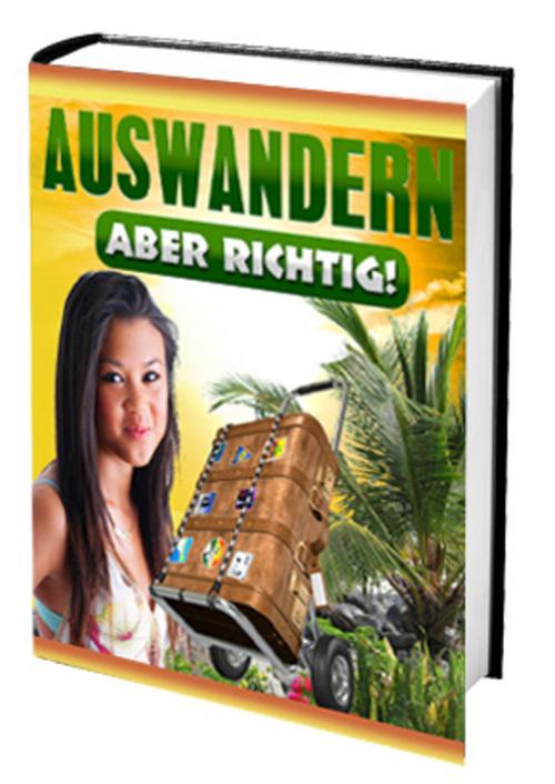 Pay for AUSWANDERN ABER RICHTIG WAS SIE ALLES BEACHTEN MÜSSEN!