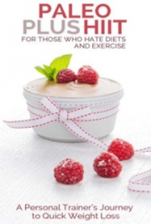 Pay for PALEO Plus HIIT: For Those Who Hate Diets and Exercise