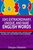 Thumbnail 1041 EXTRAORDINARY, UNIQUE, AND RARE ENGLISH WORDS