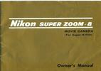 Thumbnail NIKON SUPER ZOOM-8 SUPER 8 CAMERA MANUAL