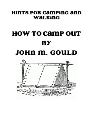 Pay for Vintage Book HOW TO CAMP OUT By JOHN M. GOULD 1877