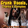 CRUNK VOCALS, CHANTS & SAMPLES