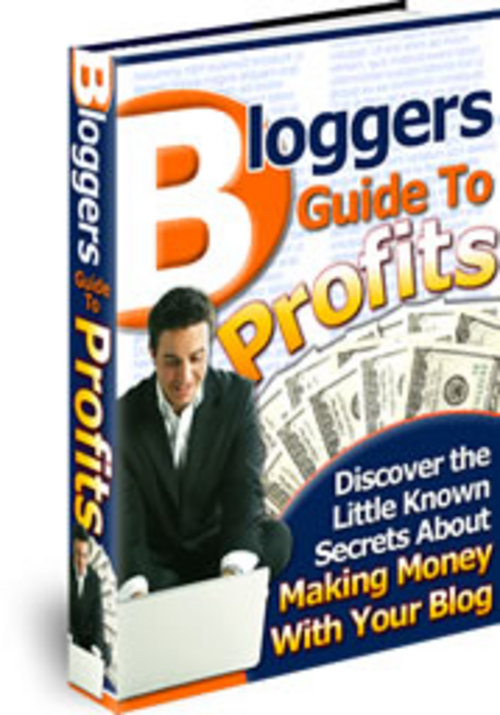 "Pay for  Bloggers Guide To Profits ¡Guaranteed! ""Full Version"""