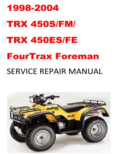1998-2004 Trx450s  Fm  Es  Fe Fourtrax Foreman Repair Manual