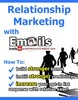 Thumbnail *New* Relationship Marketing with E-mails with Mrr