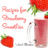 Thumbnail Quick Recipes to Prepare Tasty Strawberry Smoothies - MRR