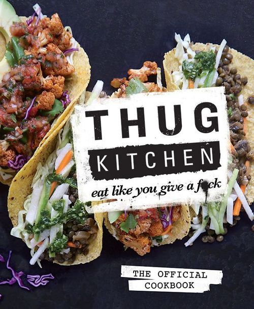 Pay for Thug Kitchen:The Official Cookbook: Eat Like You Give a F*ck