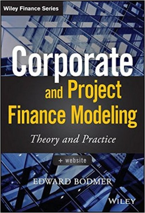 Pay for Corporate and Project Finance Modeling Theory and Practice