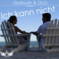Thumbnail Grebush - Ich kann nicht (prod. by DSP Germany) ft. DLG