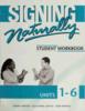 Thumbnail Signing Naturally Student Workbook, Units 1-6