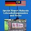 Thumbnail Spezial Report Malaysia Lebenshaltungskosten