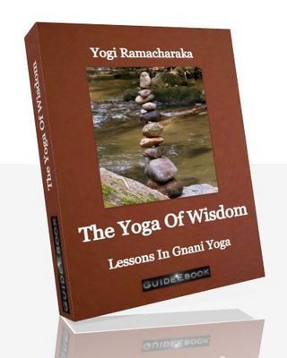 The Yoga Of Wisdom - Lessons In Gnani Yoga