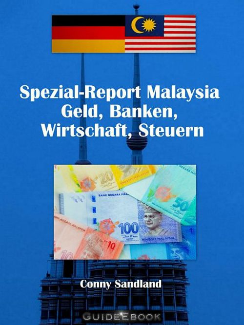 Pay for Spezial Report Malaysia Geld Banken Steuern