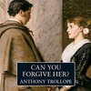 Thumbnail Can You Forgive Her? by Anthony Trollope