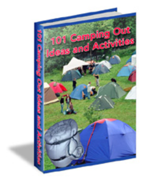 Pay for 101 Camping Out Ideas and Activities