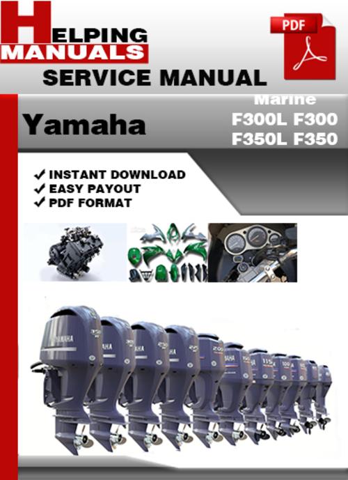 yamaha marine f300l f300 f350l f350 service repair manual download rh tradebit com ford f350 repair manual online ford f350 repair manual online