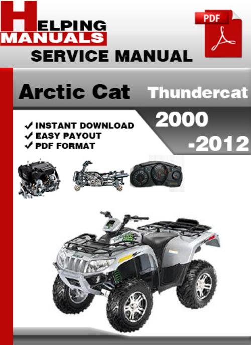 Pay for Arctic Cat Thundercat 2000-2012 ATV Service Repair Manual Download