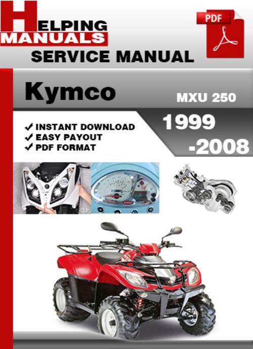 kymco mxu 250 1999 2008 full service repair manual