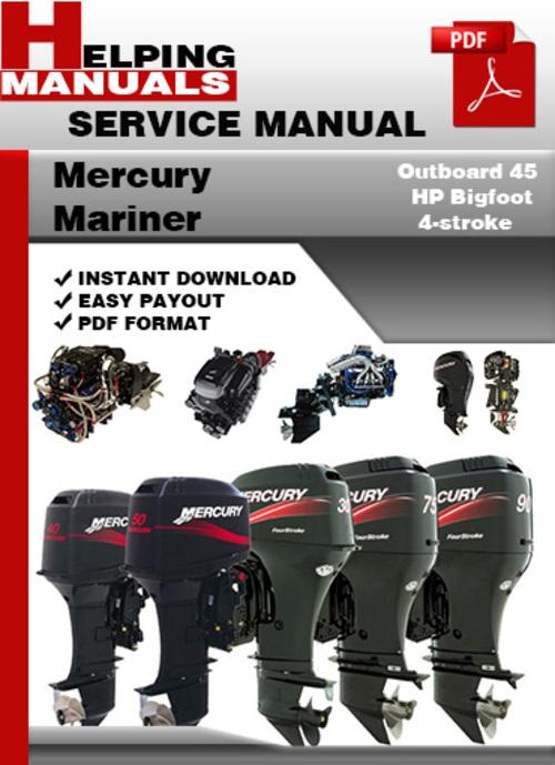 Pay for Mercury Mariner Outboard 45 HP Bigfoot 4-stroke Service Repair Manual Download