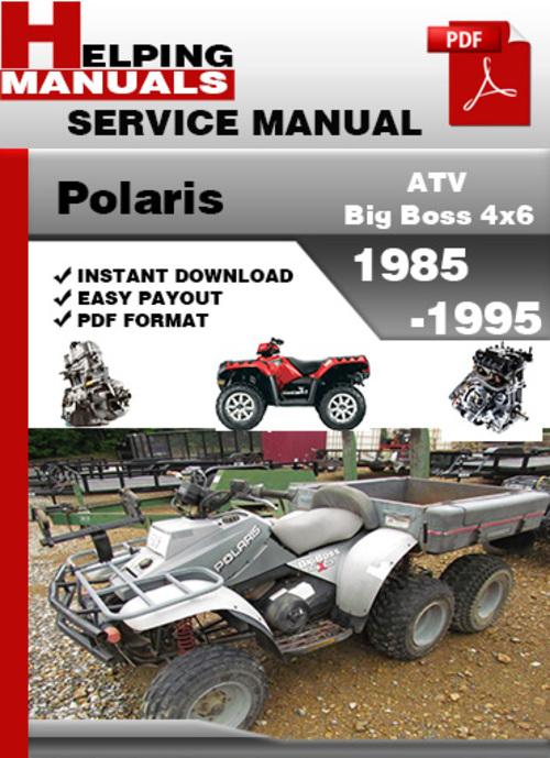 Pay for Polaris ATV Big Boss 4x6 1985-1995 Service Repair Manual Download