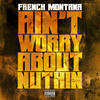 Thumbnail French Montana Aint Worried About Nothing FLP (Fruity Loops)