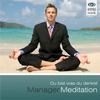 Thumbnail Manager Meditation - Du bist was du denkst