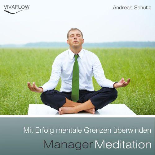 Pay for Manager Meditation - Mit Erfolg mentale Grenzen überwinden