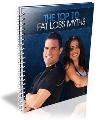 Pay for Top Ten Fat Loss Myths - Controversial!