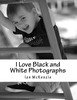 Thumbnail I Love Black and White Photographs