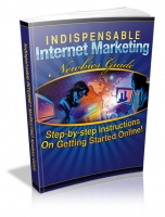Thumbnail Indispensable Internet Marketing Newbies Guide With MRR (Master Resale Rights)