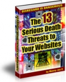 Thumbnail The 13 Serious Death Threats to Your Websites - With Master Resell Rights