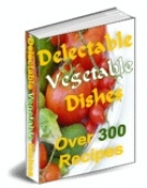 Thumbnail Delectable Vegetable Dishes With Resell Rights