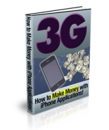 Thumbnail 3G : How To Make Money With iPhone Applications! - With Private Label Rights