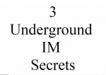 Thumbnail 3 Underground IM Secrets - With Resell and Redistribution Rights