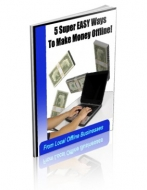Thumbnail 5 Super Easy Ways To Make Money Offline! With Private Label Rights