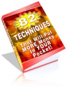 Thumbnail 82 Techniques : More Money Into Your Pocket! With Resell Rights