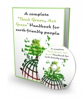 Thumbnail A Complete 'Think Green, Act Green' Handbook For Earth-Friendly People - With Master Resale Rights