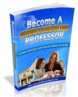 Thumbnail Become A Homeschooling Professor - With Master Resale Rights