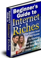 Thumbnail Beginner's Guide To Internet Riches - With Master Resale Rights