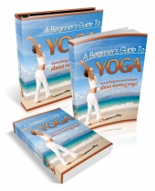 Thumbnail A Beginner's Guide To Yoga - With Private Label Rights