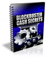 Thumbnail Blockbuster Cash Secrets - With Private Label Rights